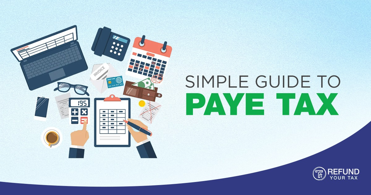 Simple Guide to PAYE Tax (Pay As You Earn)