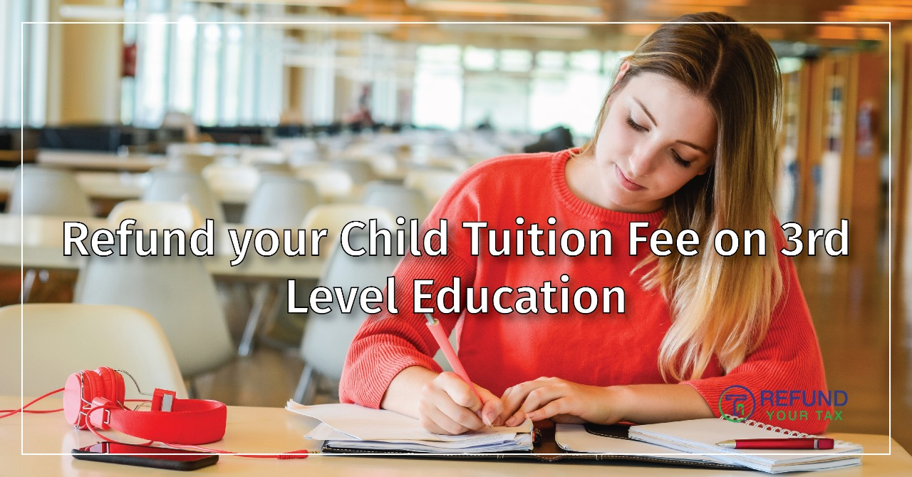 Refund your Child Tuition Fee on 3rd Level Education