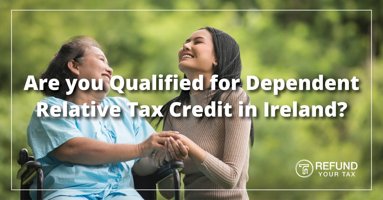 Are you Qualified for Dependent Relative Tax Credit in Ireland?